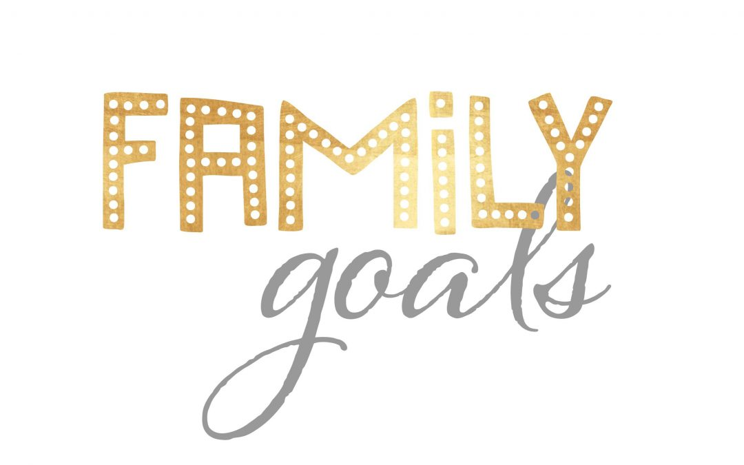 Family Goals for the New Year